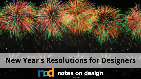 New Year's Resolutions for Designers